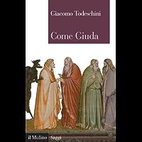 Come Giuda: La gente comune e i giochi dell'economia all'inizio dell'epoca moderna (Saggi Vol. 732) (Italian Edition)