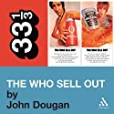 The Who's 'The Who Sell Out' (33 1/3 Series) Audiobook by John Dougan Narrated by Jonathan Davis