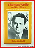 Thomas Wolfe and His Editors, Leslie Field, 0806120959