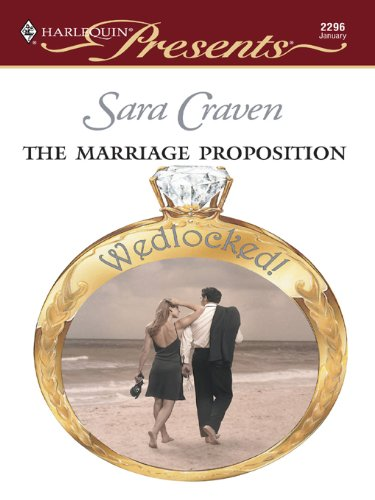 The marriage proposition harlequin presents kindle edition by the marriage proposition harlequin presents by craven sara fandeluxe Choice Image