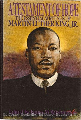 A Testament of Hope: The Essential Writings of Martin Luther King Jr.