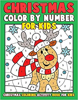 Christmas Color By Number For Kids Christmas Coloring Activity Book