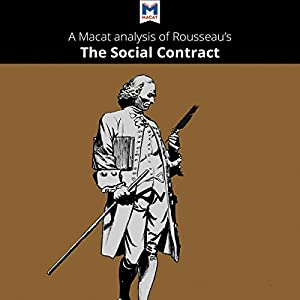 A Macat Analysis of Jean-Jacques Rousseau's The Social Contract Audiobook