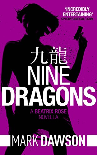 Nine Dragons - A Beatrix Rose Thriller: Hong Kong Stories Volume 1 (Beatrix Rose's Hong Kong Stories Book 2) (Rose Dragon)