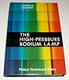 The High-Pressure Sodium Lamp (Philips' Gloeilampenfabrieken, Nv, Eindhoven//Technical Library)