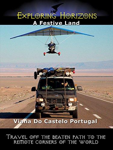 Exploring Horizons - A Festive Land: Viana Do Castelo, Portugal (Festive Costume)