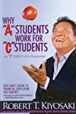 Why a Students Work for C Students and Why B Students Work for the Government, Robert T. Kiyosaki, 1612680763