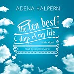 The Ten Best Days of My Life | Adena Halpern