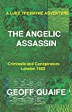 A Luke Tremayne Adventure the Angelic Assassin, Geoff Quaife, 1426989148