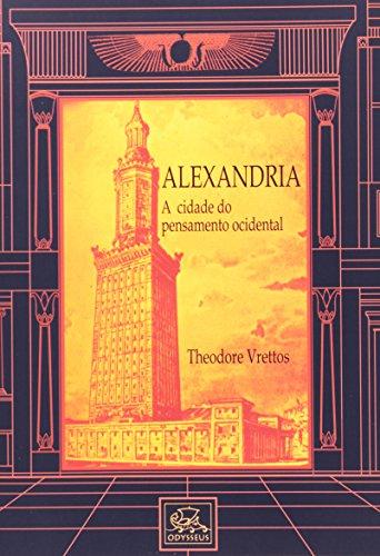 Alexandria. A Cidade do Pensamento Ocidental