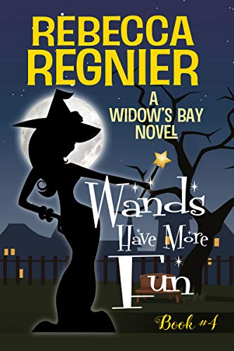 Wands Have More Fun (Widow's Bay Book 4) by [Regnier, Rebecca]