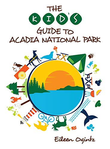 The Kid's Guide to Acadia National Park (Kid's Guides ()