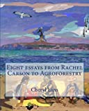 Eight Essays from Rachel Carson to Agroforestry, Cheryl Lans, 0988085240