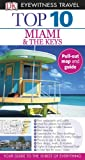 Eyewitness Travel Guides Top Ten - Miami and the Keys, Jeffrey Kennedy and Dorling Kindersley Publishing Staff, 0756669243
