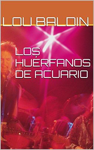 LOS HUÉRFANOS DE ACUARIO (Spanish Edition) by [Baldin, Lou]