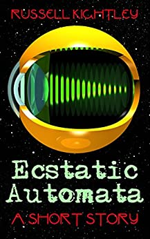 Ecstatic Automata by [Kightley, Russell]