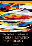 The Oxford Handbook of Rehabilitation Psychology, , 0199733988