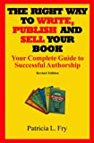 The Right Way to Write, Publish and Sell Your Book, Patricia L. Fry, 0977357627