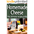 Homemade Cheese - The Ultimate Recipe Guide