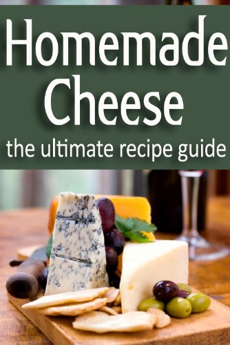 Homemade Cheese - The Ultimate Recipe Guide by [Caples, Danielle, Books, Encore]