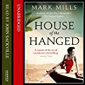 House of the Hanged Audiobook by Mark Mills Narrated by John Sackville