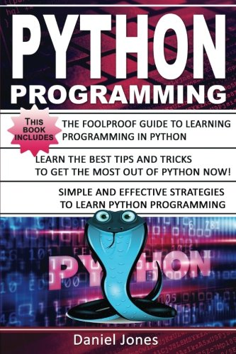 Python Programming: 3 Books in 1- The Ultimate Beginner's Guide to Learn Python Programming Effectively + Tips and Tricks to learn Python Programming+ Strategies( Python Programming)