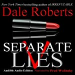 Separate Lives: Tyson Palmer Thriller Series, Book 2 | Dale Roberts