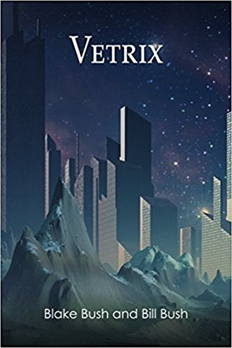 Vetrix (Flipper Book 1) by [Bush, Bill, Bush, Blake]