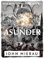 Asunder (War Between Worlds Book 1)