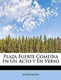 Plaza Fuerte Comedia en un Acto y en Verso, Anonymous, 1241634726