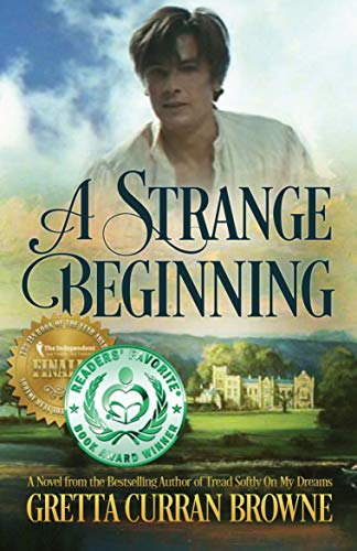 (A STRANGE BEGINNING  (Lord Byron Series Book 1) A STAND-ALONE Biographical NOVEL (The Lord Byron)
