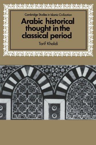 Arabic Historical Thought in the Classical Period (Cambridge Studies in Islamic Civilization)