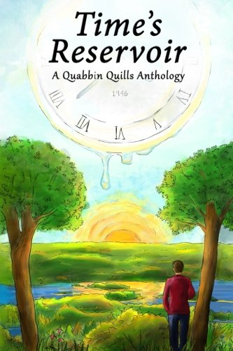 Time's Reservoir: A Quabbin Quills Anthology (Volume 1)