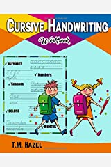 Cursive Handwriting Workbook!: Beginner Cursive Writing for KIDS, Alphabet A-Z, Numbers 0-20, Words, Sentences, Colors, Seasons, Months, Cursive Writing,Lots Lots of FUN Activities! Paperback