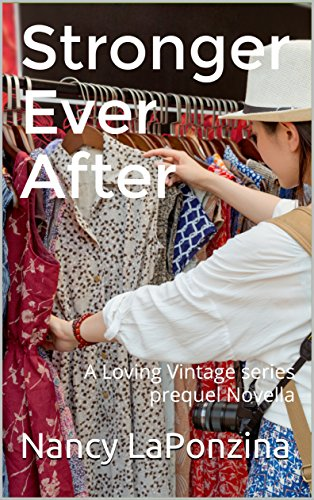 Stronger Ever After: A Loving Vintage series prequel Novella (Loving Vintage (Vintage Clothing Consignment)