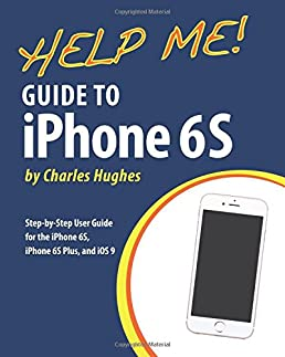help me guide to iphone 6s step by step user guide for the iphone rh amazon com Type 1 Feedback Control System Bureaucratic Control