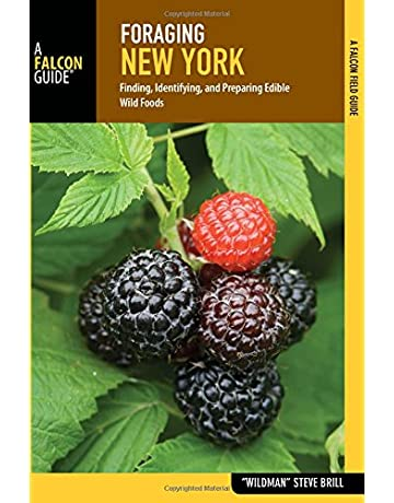 Foraging New York: Finding, Identifying, and Preparing Edible Wild Foods (Foraging Series