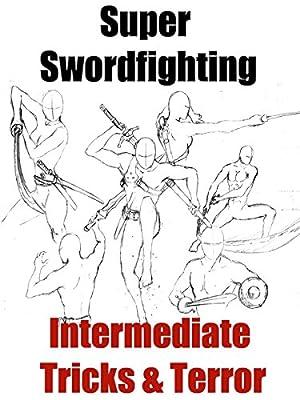 Super Swordfighting Techniques Intermediate - Tricks & Terror