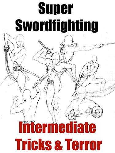 Super Swordfighting Techniques Intermediate - Tricks & Terror by