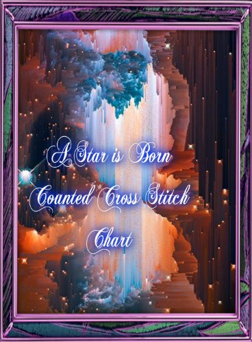 (Counted Cross Stitch Chart - A Star is)