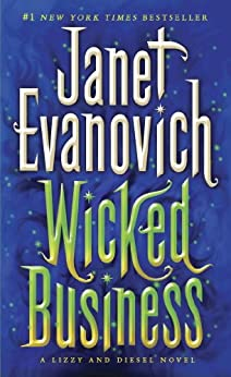 Wicked Business: A Lizzy and Diesel Novel (Lizzy & Diesel) by [Evanovich, Janet]