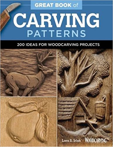 Great Book Of Carving Patterns Lora S Irish 9781565238688 Amazon Books