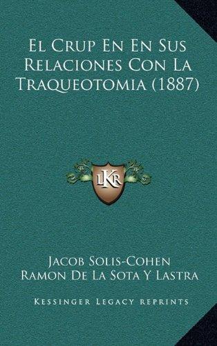 Download El Crup En En Sus Relaciones Con La Traqueotomia 1887