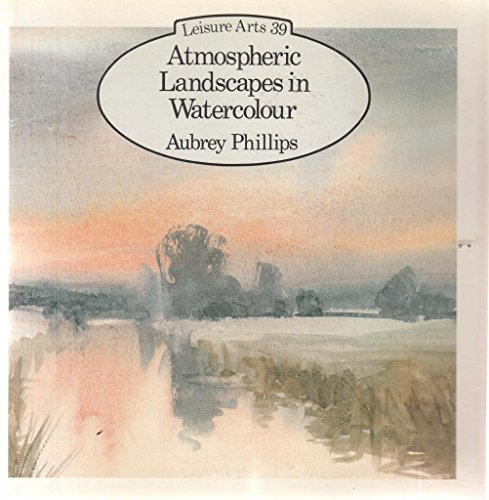 Atmospheric Landscapes In Watercolor (Leisure Arts)