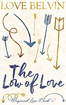 The Low of Love (Wayward Love Book 2) by [Belvin, Love]
