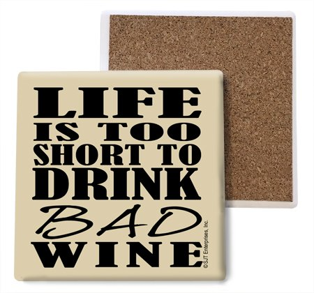 SJT ENTERPRISES, INC. Life is Too Short to Drink Bad Wine Absorbent Stone Coasters, 4-inch (4-Pack) (SJT04056)
