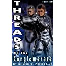 Threads of the Conglomerate: Short Story (Conglomerate Trilogy Book 0)