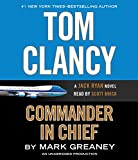 Tom Clancy Commander in Chief (A Jack Ryan Novel)