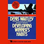 Developing Winner Habits | Denis Waitley