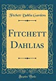 Amazon / Forgotten Books: Fitchett Dahlias Classic Reprint (Fitchett Dahlia Gardens)